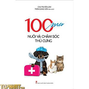 100 Mẹo Nuôi Và Chăm Sóc Thú Cưng