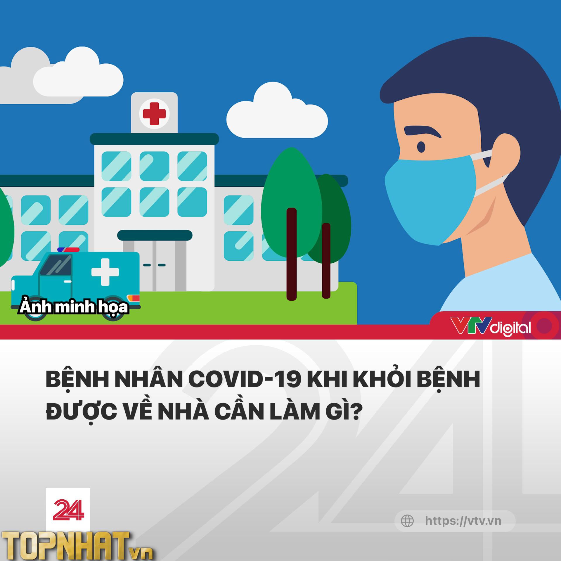 Bệnh nhân covid khỏi bệnh cần làm gì