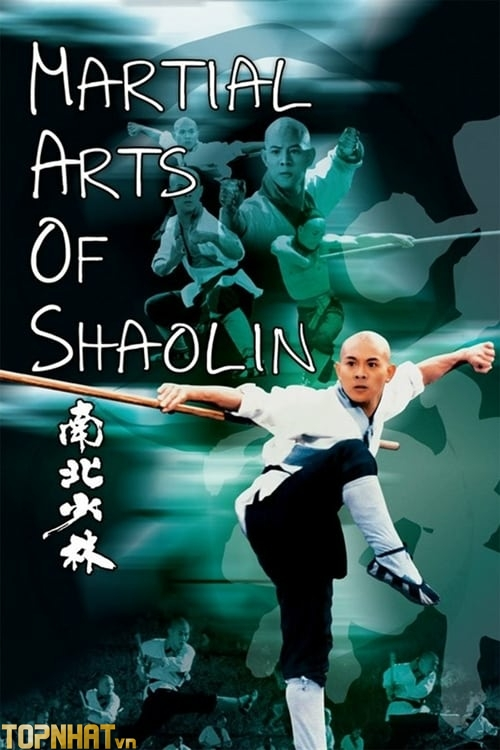 Phim Nam Bắc Thiếu Lâm (Martial Arts Of Shaolin)