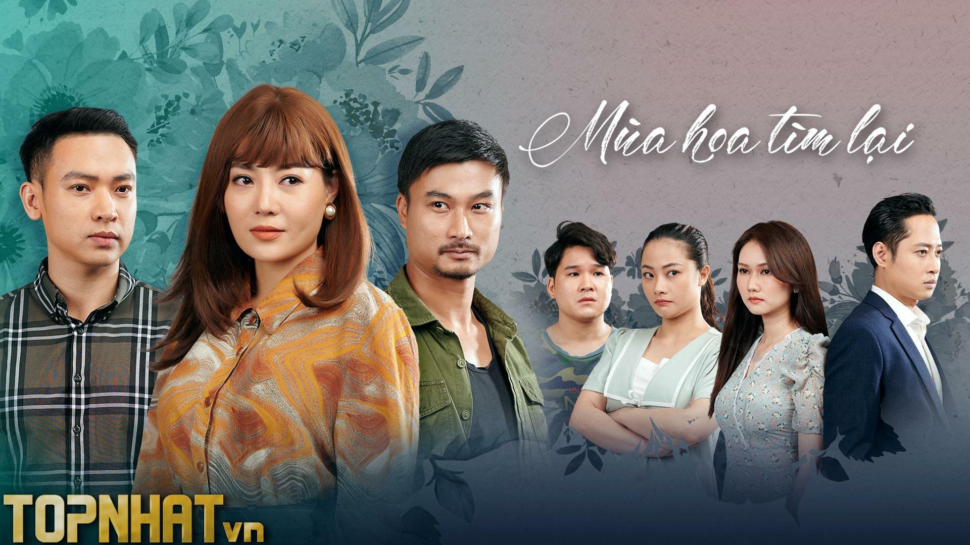 Mùa hoa tìm lại - Phim Việt Nam hay 2021