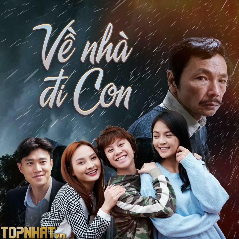 Về nhà đi con - Phim Việt Nam hay nhất thành công nhất 2019