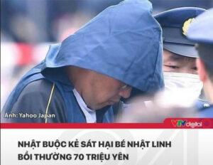 Nhật buộc kẻ sát hại bé Nhật Linh bồi thường 70 triệu yên - Nguồn VTV24